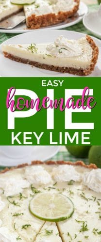 easy homemade key lime pie text over key lime pie side view slice of lime on top with slice of pie on white plate, whole pie with graham cracker crust on bottom