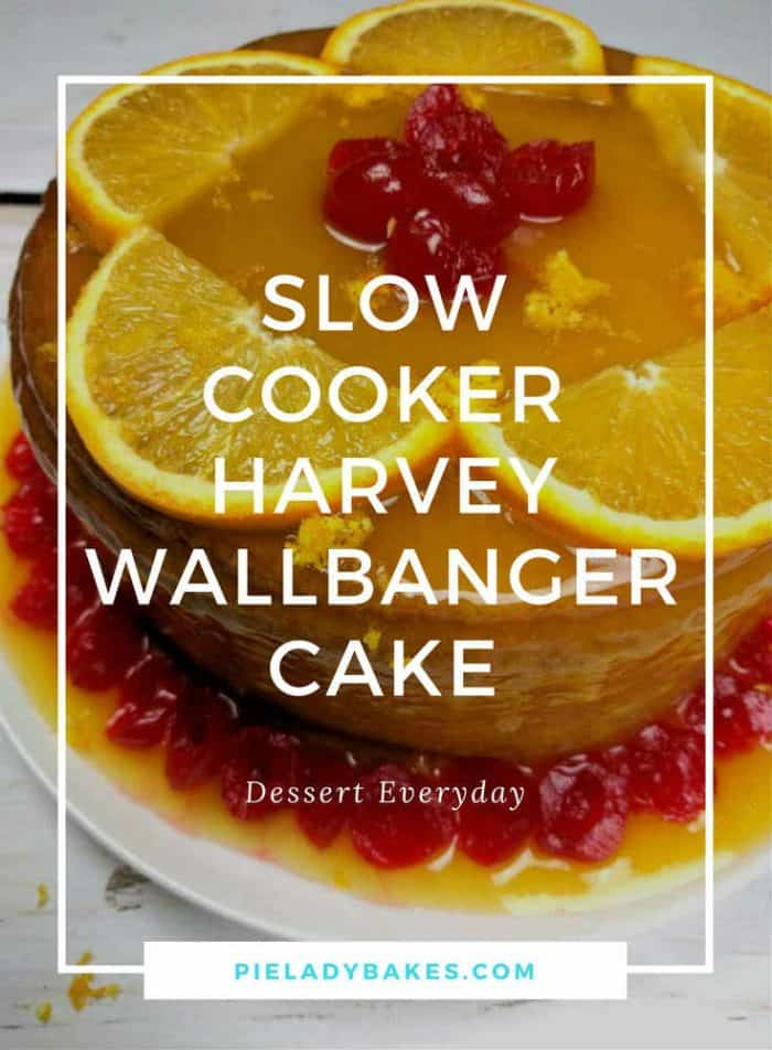 A Harvey Wallbanger Cake? Like the Harvey Wallbanger Cocktail? YES! Right from the 70's this delicious confection of vanilla, orange & a hint of Galliano, that you make in your slow cooker.