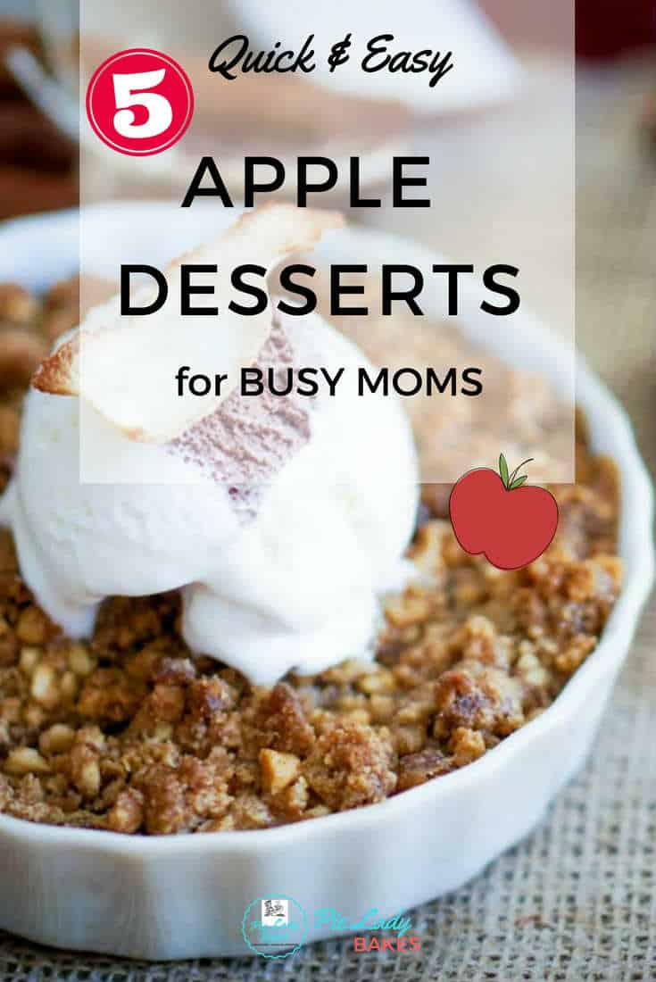 5 Quick and Easy Apple Desserts for Busy Moms!