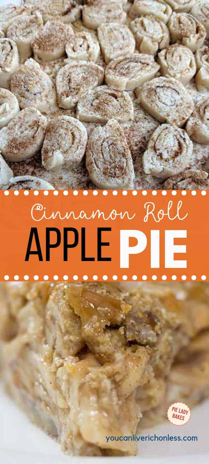 two images the first is the cinnamon rolls placed on a pie plate before baking, the bottom image is a close up blurred image of apple pie with text cinnamon roll apple pie in white and black letters on an orange background