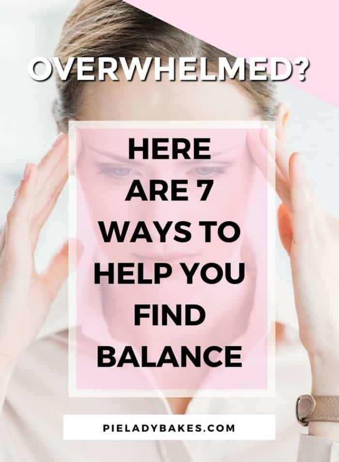 When you're feeling overwhelmed and your 'TO DO LIST' makes you want to lie down, these 7 ideas will help you find the balance you are needing. Take time for Self Care.