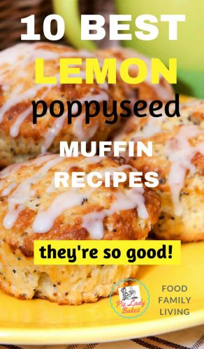 10 best lemon poppyseed muffin recipes text overlays image of lemon poppyseed muffins on yellow plate
