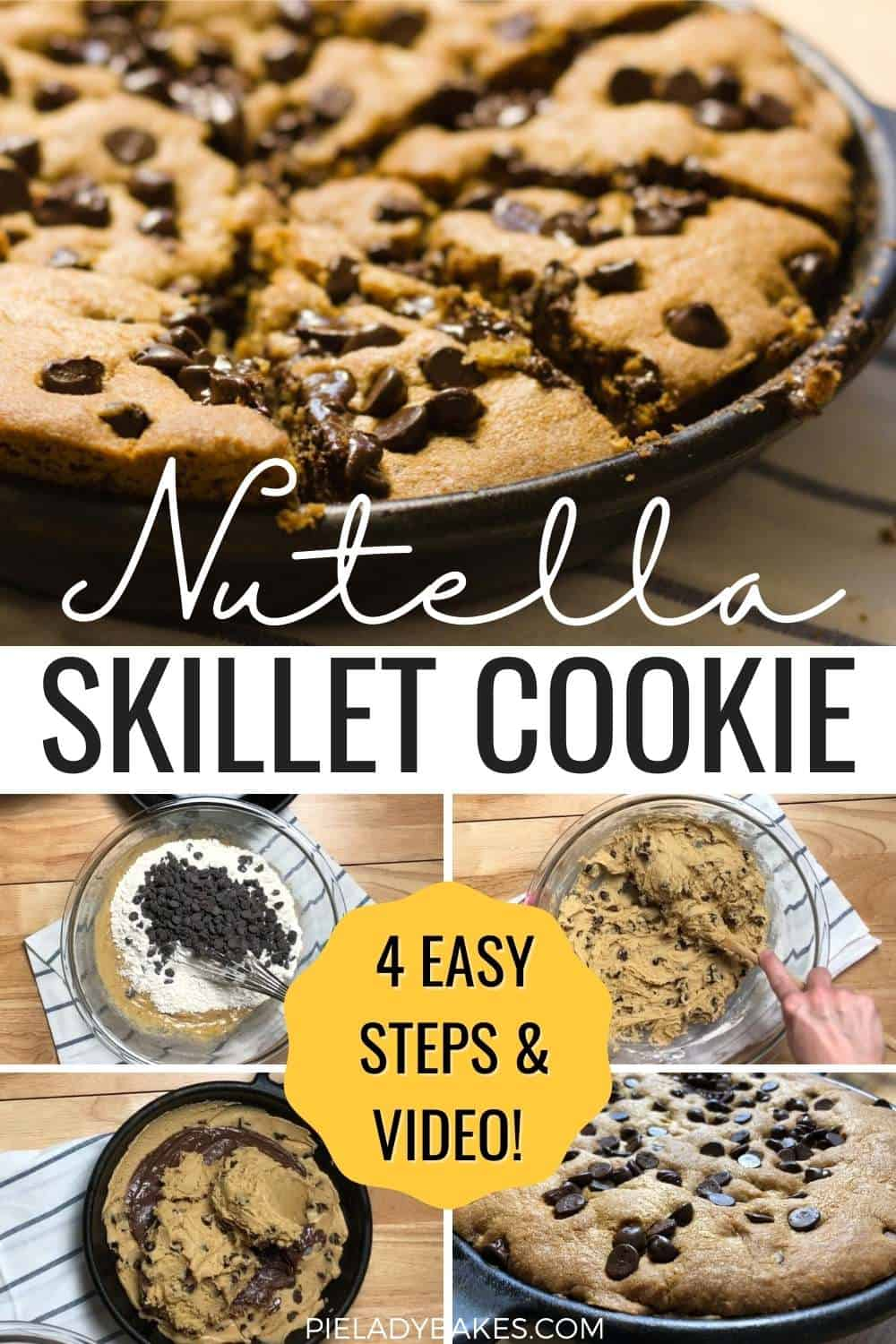 nutella stuffed skillet cookie with 5 images one feature shot with slices and then 4 process shots on the bottom