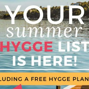 Summer Hygge is a great way to make magic with this How to Hygge Summer Guide. Hygge, or the Danish concept of happiness is so much better in the summer!