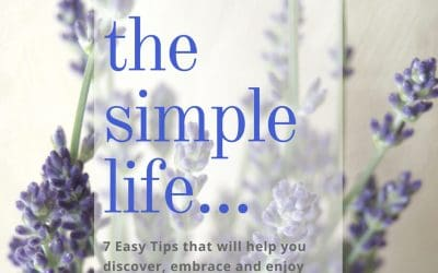 What Does It Mean To Live A Simple Life? 7 Easy Tips To Get You Started!