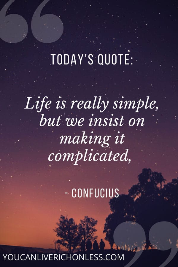 quote that says life is really simple but we insist on making it complicated by confuscius