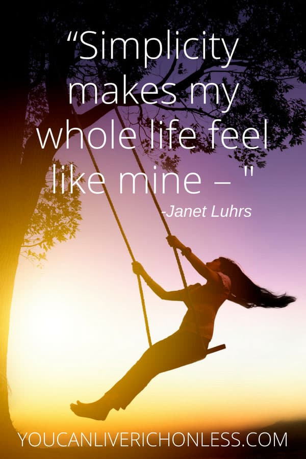 woman on a swing at sunset with the text simplicity makes my whole life feel like mine quote by janet luhrs.
