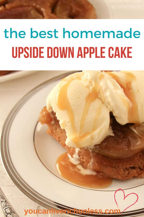 Upside Down Apple Cake Recipe is easy to make with BIG flavour. Baked Apples, brown sugar and cinnamon create a comfy, cozy dessert that's perfect anytime! #youcanliverichonless.com #applecake #upsidedowncakerecipes #cake #cakerecipes #appledesserts #apple #bakedappledesserts #onebowlscratchcake