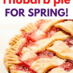 side view of lattice topped strawberry rhubarb pie with text overlay strawberry rhubarb pie for spring