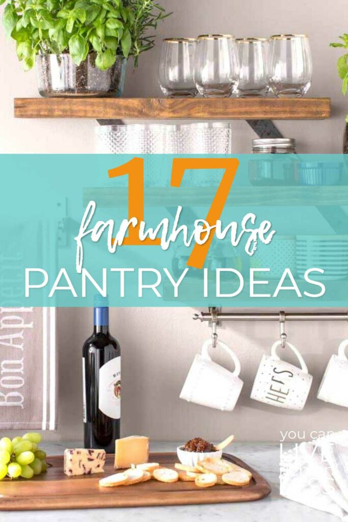 farmhouse kitchen with shelves white mugs bottle of wine cutting board glasses and a plant with text 17 farmhouse pantry ideas on top of blue block