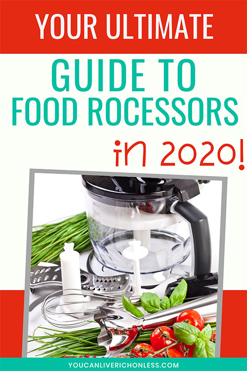 image shows food processor, chives, basil and cherry tomatoes with attachments for whisking, chopping and blending. Text says Your Ultimate Guide to Food Processors in 2020!