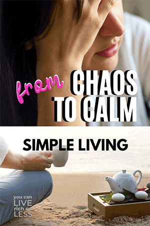 two images on top of each other, top image women holding her head text says from chaos to calm bottom image says simple living with pic of a  woman's leg and arm holding a cup with tea set beside her on a beach