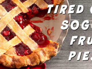 lattice top fruit pie with text tired of soggy fruit pies