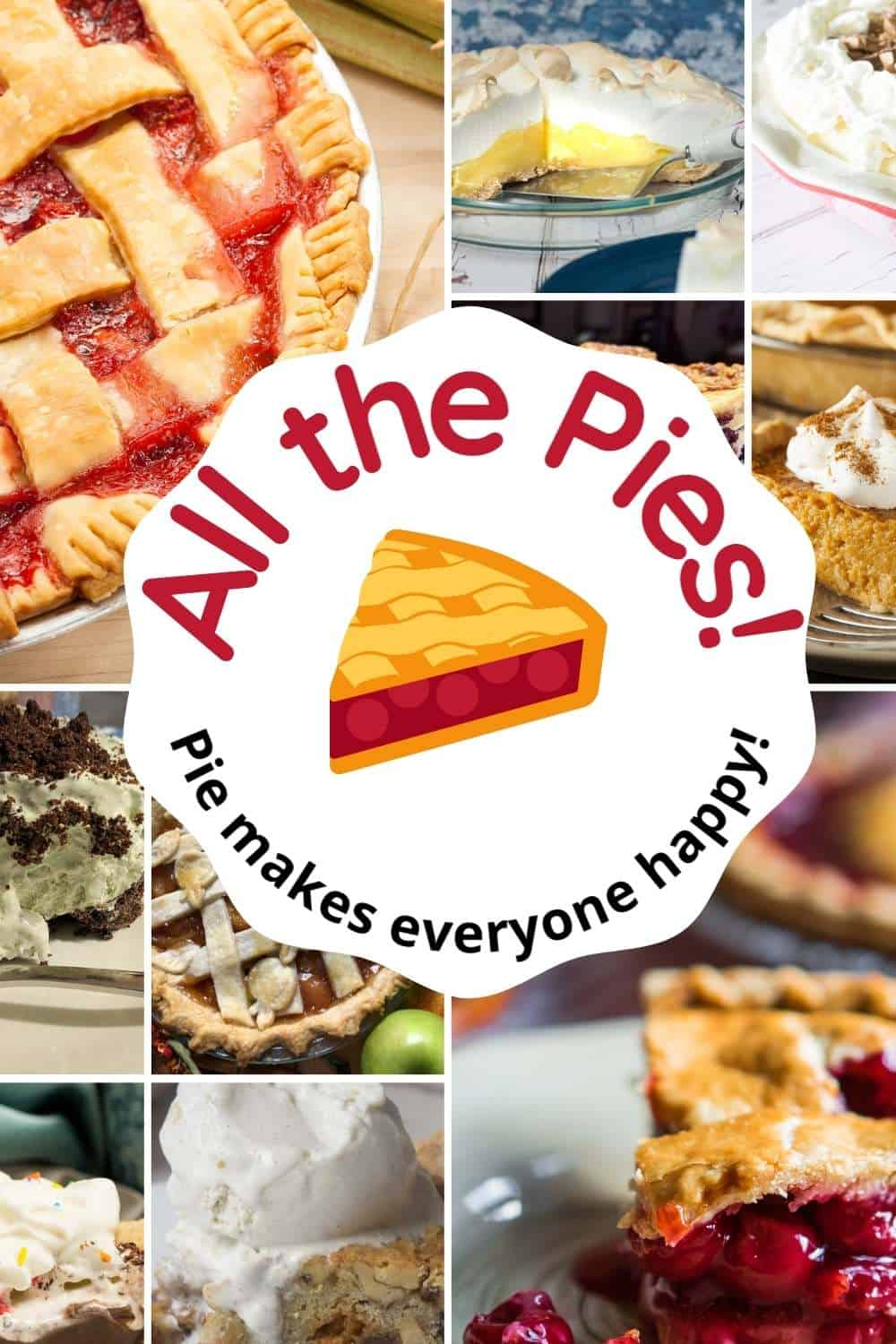 collection of pie images and text reads All the Pies  Pie Makes everyone happy