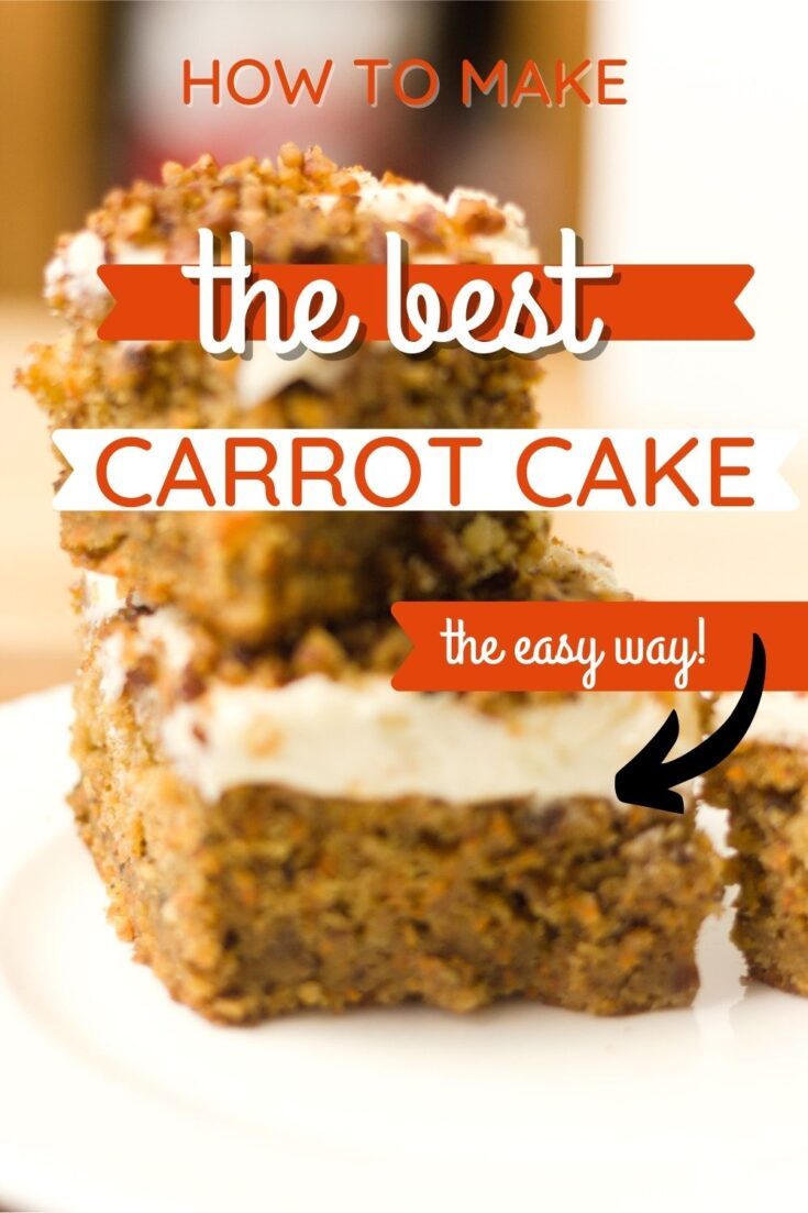 two pieces of carrot cake stacked one on top of the other on a white plate with text how to make the best carrot cake the easy way