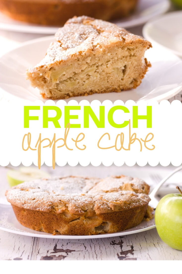 Slice of French apple cake and image of whole French apple cake with text for pinning